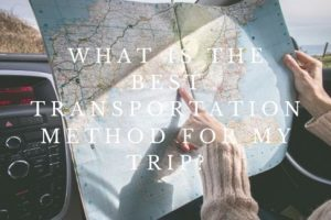 What is the best transportation method for my trip?